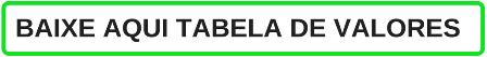 BAIXE AQUI TABELA DE VALORES 1
