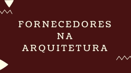 FORNECEDORES NA ARQUITETURA CAPA