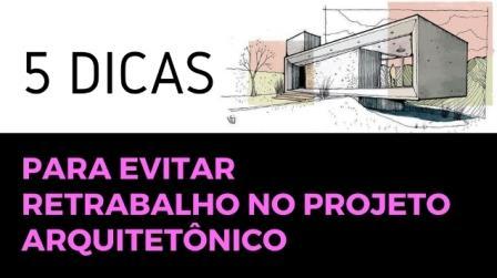 EVITAR RETRABALHO NO PROJETO ARQUITETONICO