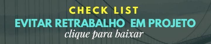 check list evitar retrabalho em projeto