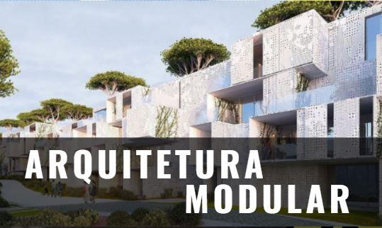 Arquitetura Modular - Construções Modulares