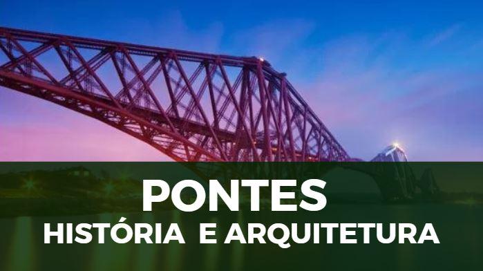 História das Pontes e Arquitetura